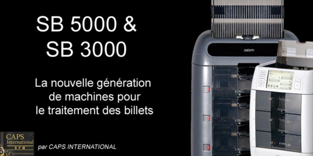 SB5000 & SB3000, une révolution dans le traitement des billets